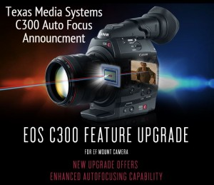 Canon C300 Auto Focus Feature Upgrade Announced Texas Media Systems tagged