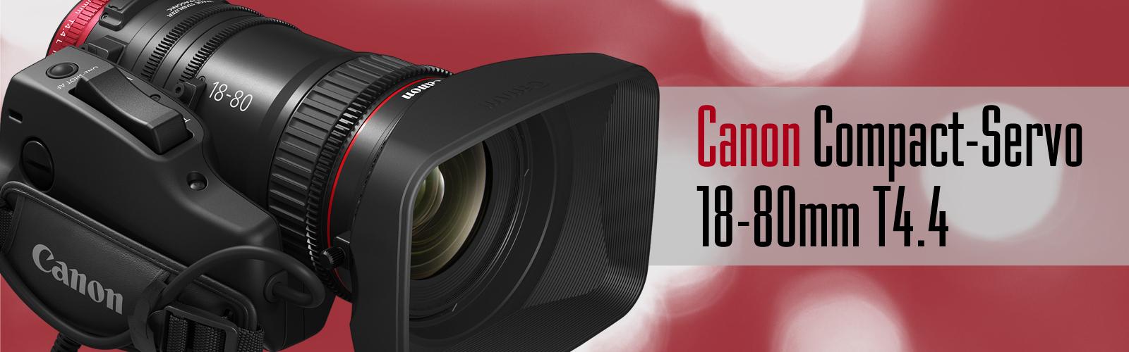 Canon Compact-Servo CN-E18-80mm T4.4