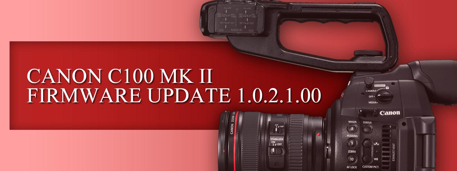 Canon EOS C100 MK II Firmware Update 1.0.2.1.00